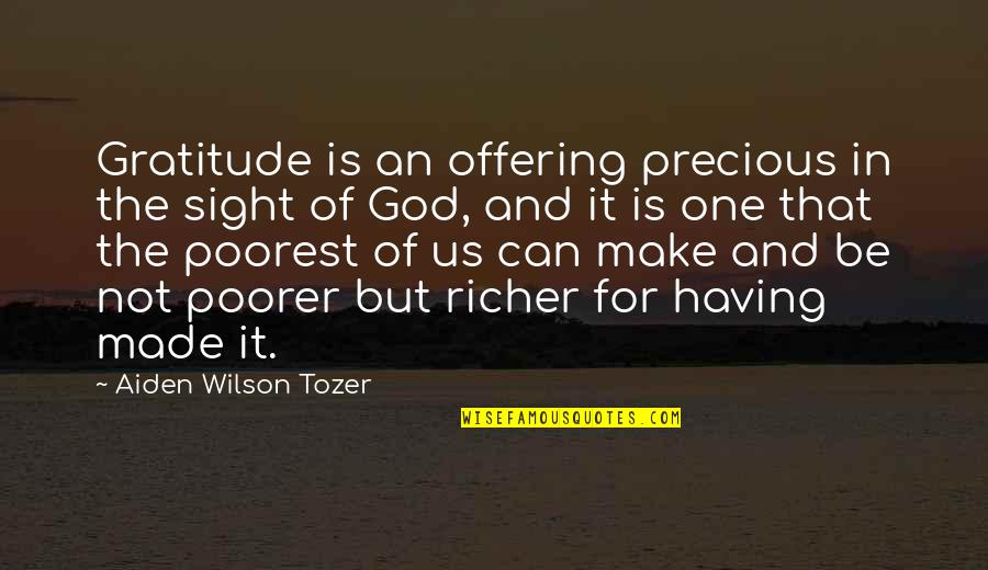 God Made Us Quotes By Aiden Wilson Tozer: Gratitude is an offering precious in the sight