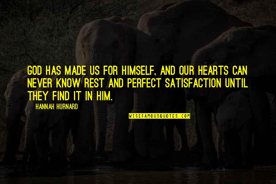 God Made Us Quotes By Hannah Hurnard: God has made us for Himself, and our