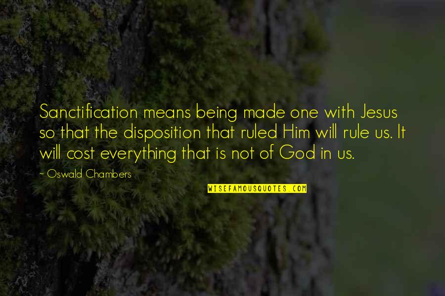 God Made Us Quotes By Oswald Chambers: Sanctification means being made one with Jesus so