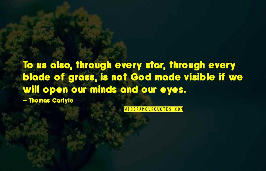 God Made Us Quotes By Thomas Carlyle: To us also, through every star, through every