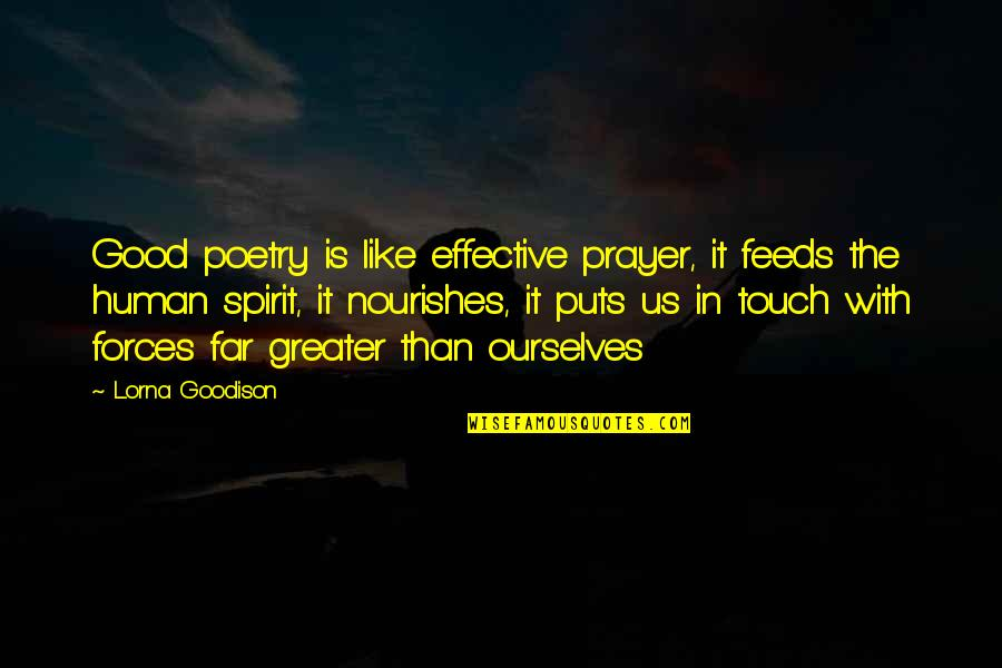 God Making Things Possible Quotes By Lorna Goodison: Good poetry is like effective prayer, it feeds