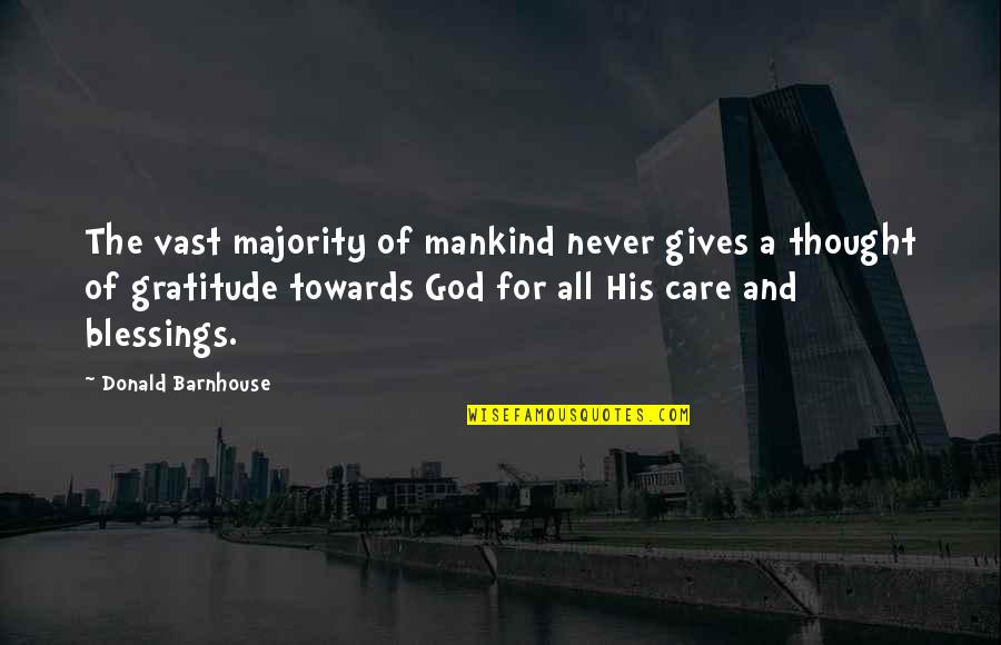 God Never Giving Up On You Quotes By Donald Barnhouse: The vast majority of mankind never gives a