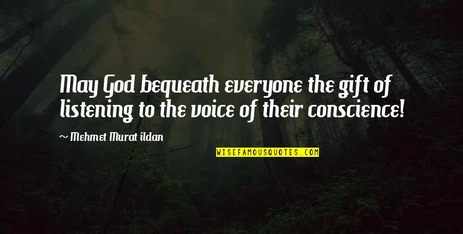 God Not Listening Quotes By Mehmet Murat Ildan: May God bequeath everyone the gift of listening