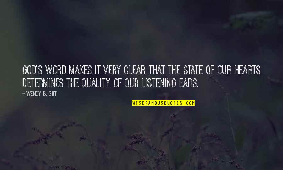 God Not Listening Quotes By Wendy Blight: God's Word makes it very clear that the
