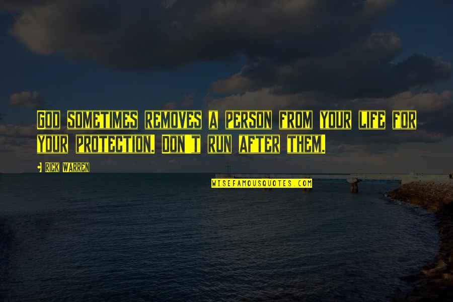 God Removes Quotes By Rick Warren: God sometimes removes a person from your life