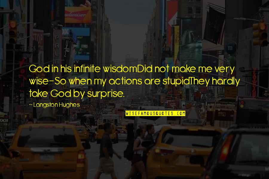 God Take Me With You Quotes By Langston Hughes: God in his infinite wisdomDid not make me