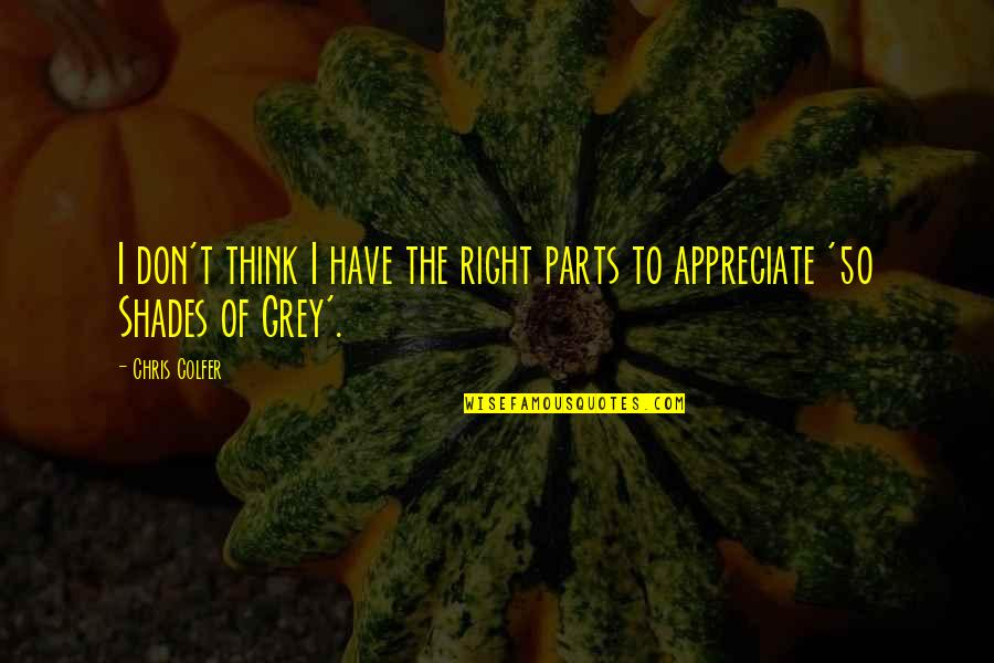 God Talk To Me Quotes By Chris Colfer: I don't think I have the right parts