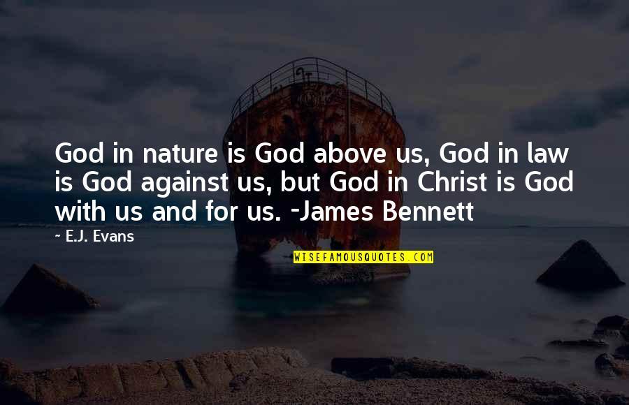 God Vs Nature Quotes By E.J. Evans: God in nature is God above us, God