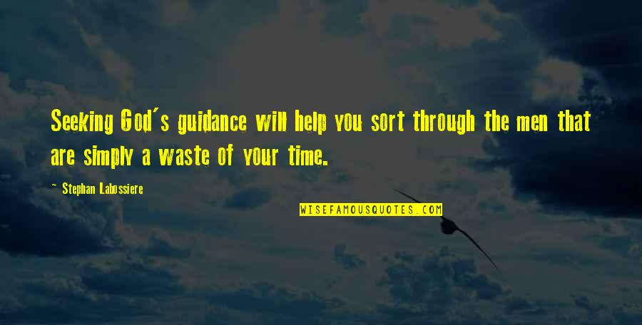 God Will Help You Through Quotes By Stephan Labossiere: Seeking God's guidance will help you sort through