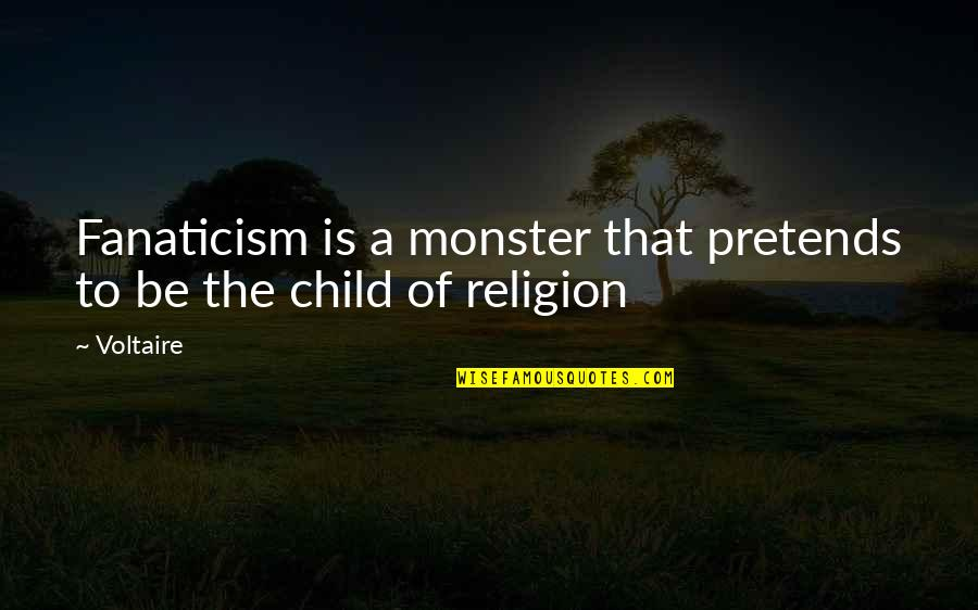 God Will Make A Way Inspirational Quotes By Voltaire: Fanaticism is a monster that pretends to be