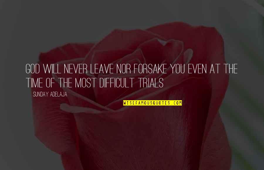 God Will Not Leave You Quotes Top 35 Famous Quotes About God Will