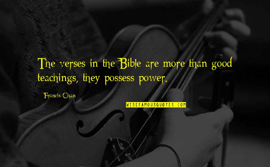 God With Verses Quotes By Francis Chan: The verses in the Bible are more than