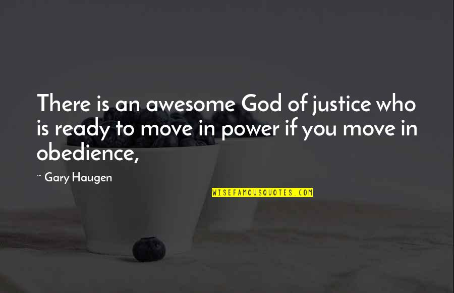 God You Are Awesome Quotes By Gary Haugen: There is an awesome God of justice who