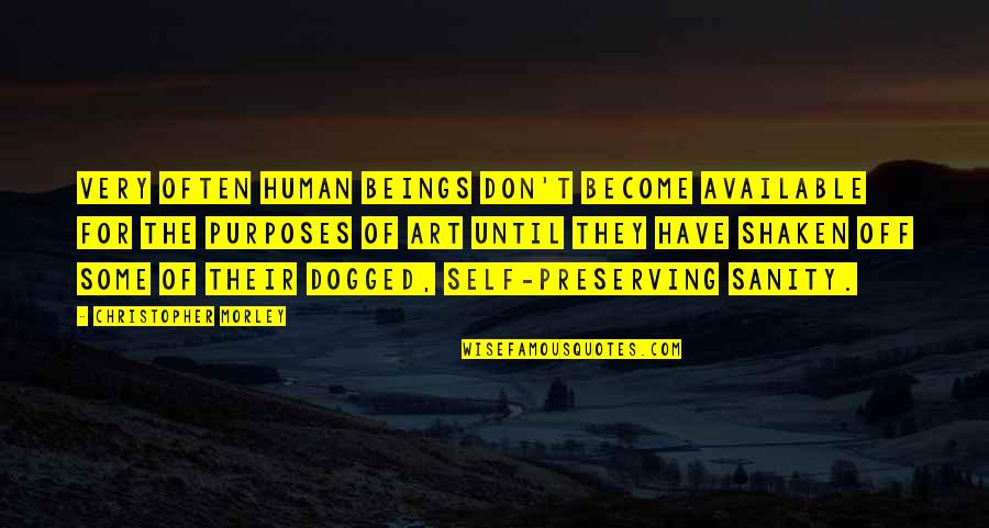 Goddess Of War Quotes By Christopher Morley: Very often human beings don't become available for