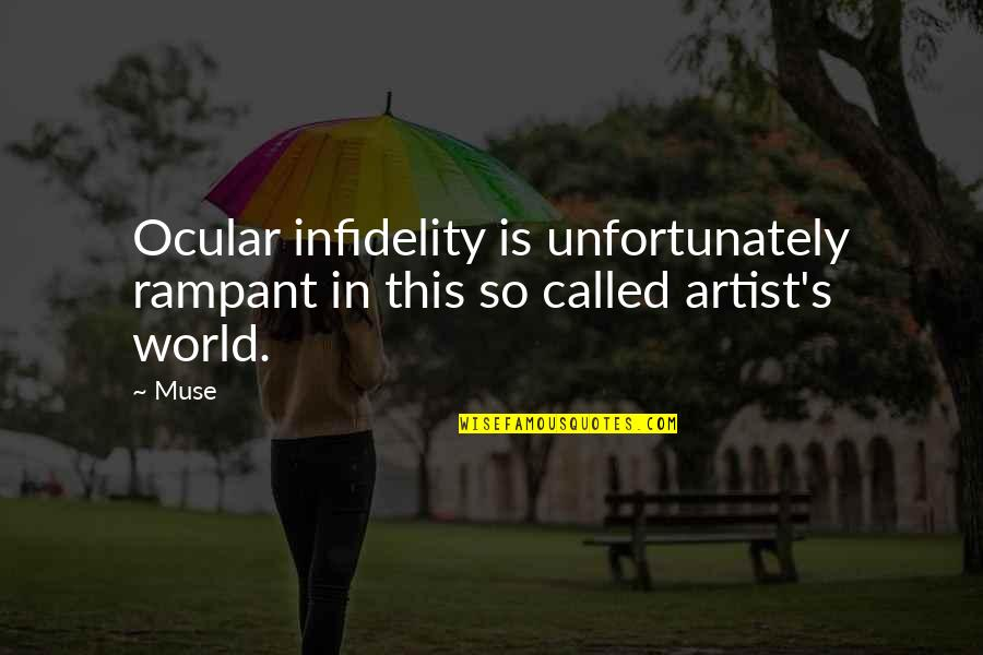 Goddess Of War Quotes By Muse: Ocular infidelity is unfortunately rampant in this so