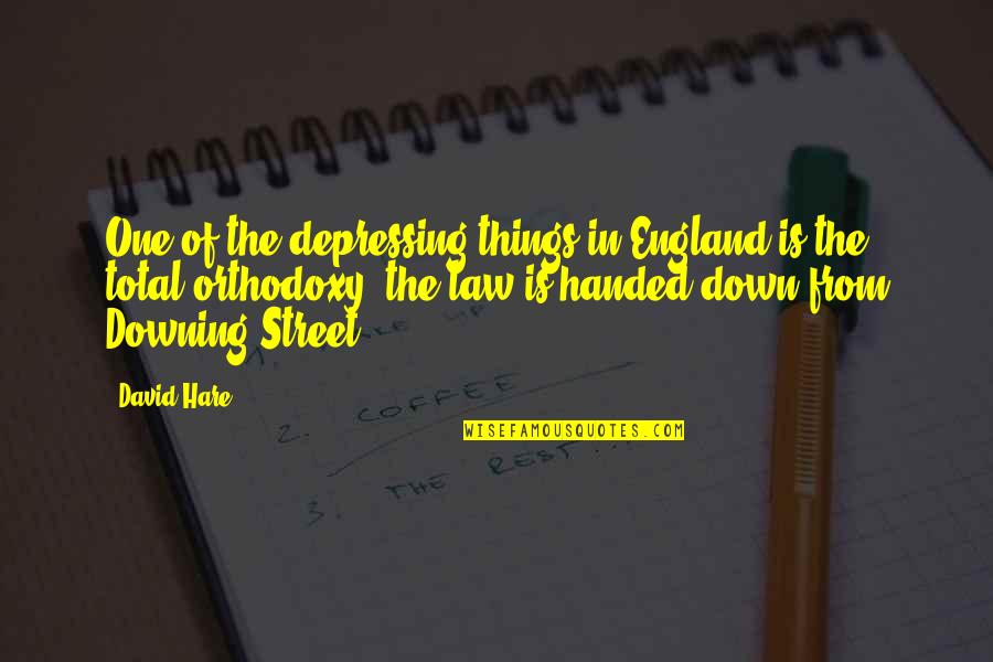 Godding Quotes By David Hare: One of the depressing things in England is