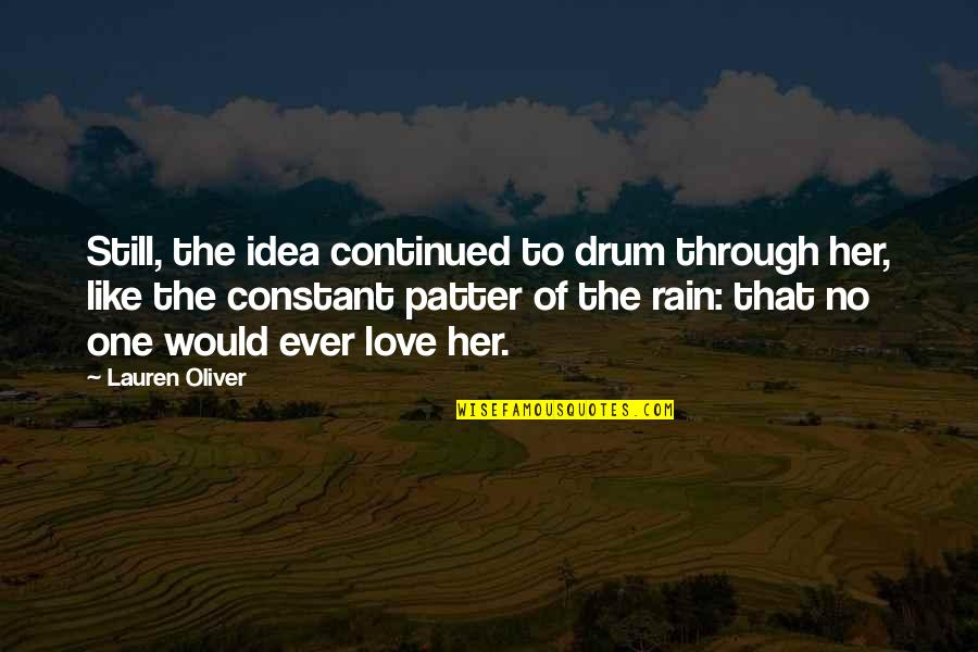 Godding Quotes By Lauren Oliver: Still, the idea continued to drum through her,