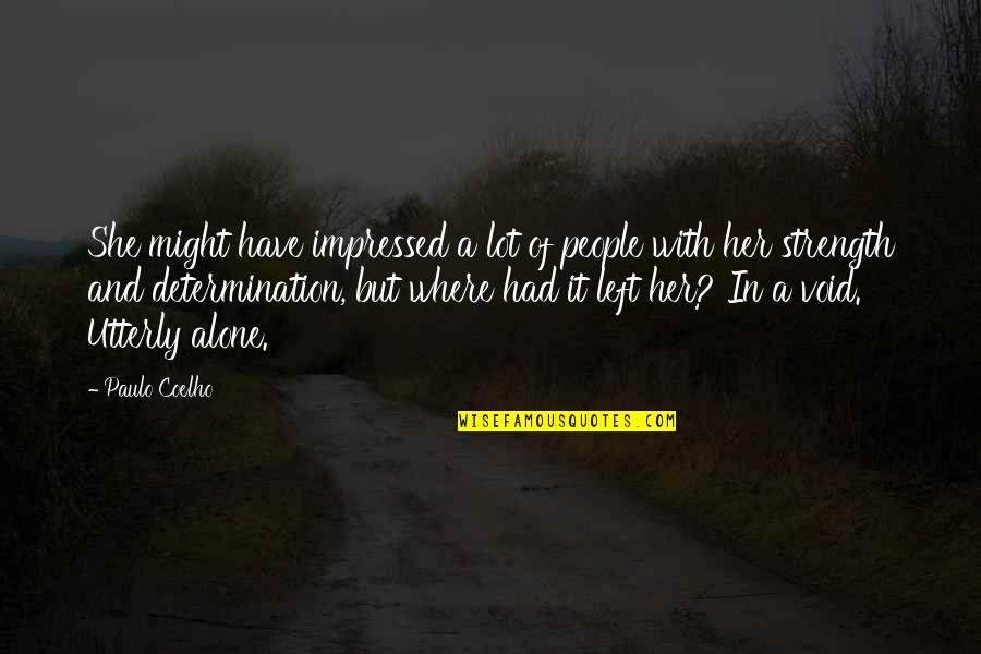 Godding Quotes By Paulo Coelho: She might have impressed a lot of people