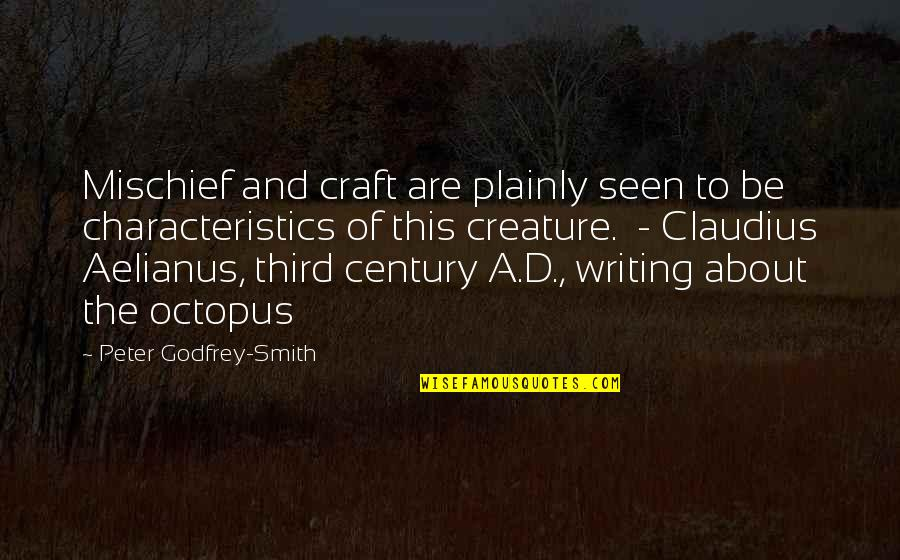 Godfrey Quotes By Peter Godfrey-Smith: Mischief and craft are plainly seen to be
