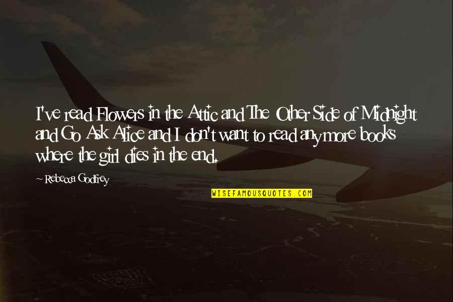 Godfrey Quotes By Rebecca Godfrey: I've read Flowers in the Attic and The