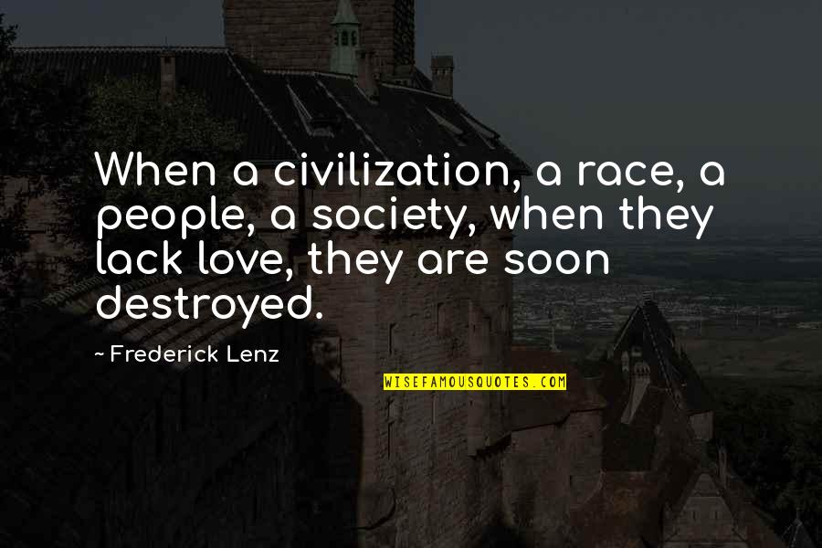 Godh Bharai Quotes By Frederick Lenz: When a civilization, a race, a people, a