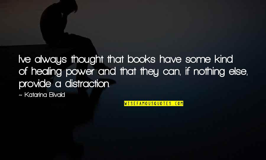Godh Bharai Quotes By Katarina Bivald: I've always thought that books have some kind