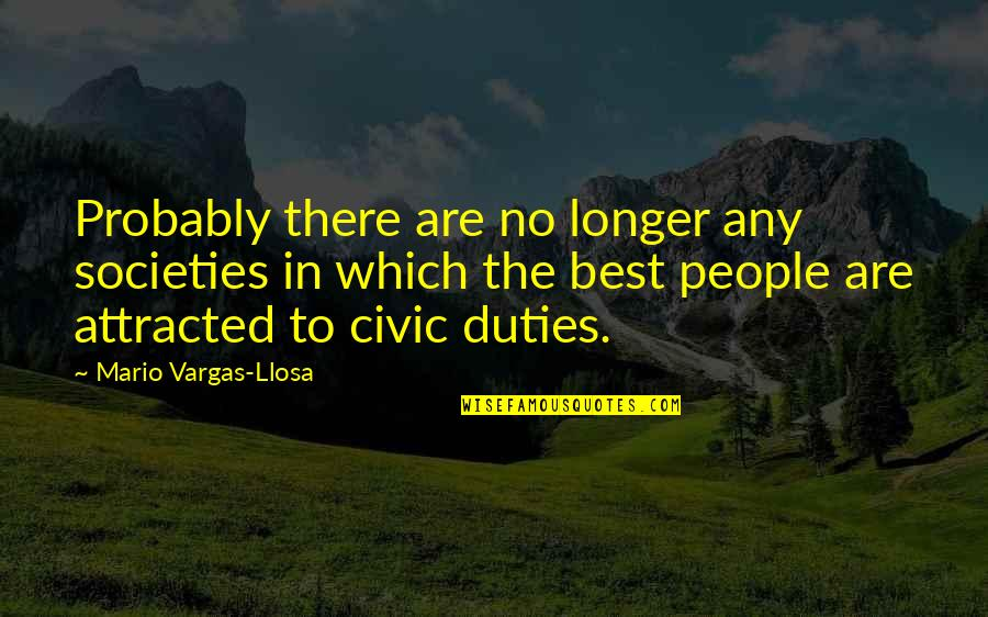Godh Bharai Quotes By Mario Vargas-Llosa: Probably there are no longer any societies in