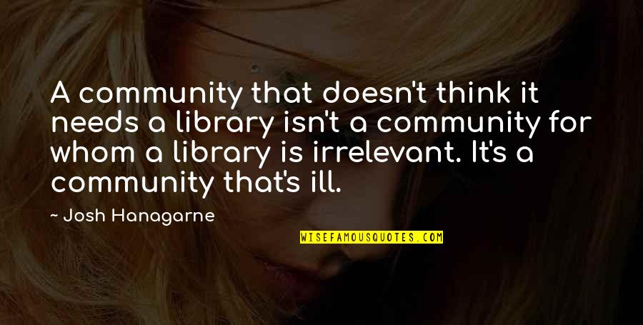 Godliest Quotes By Josh Hanagarne: A community that doesn't think it needs a