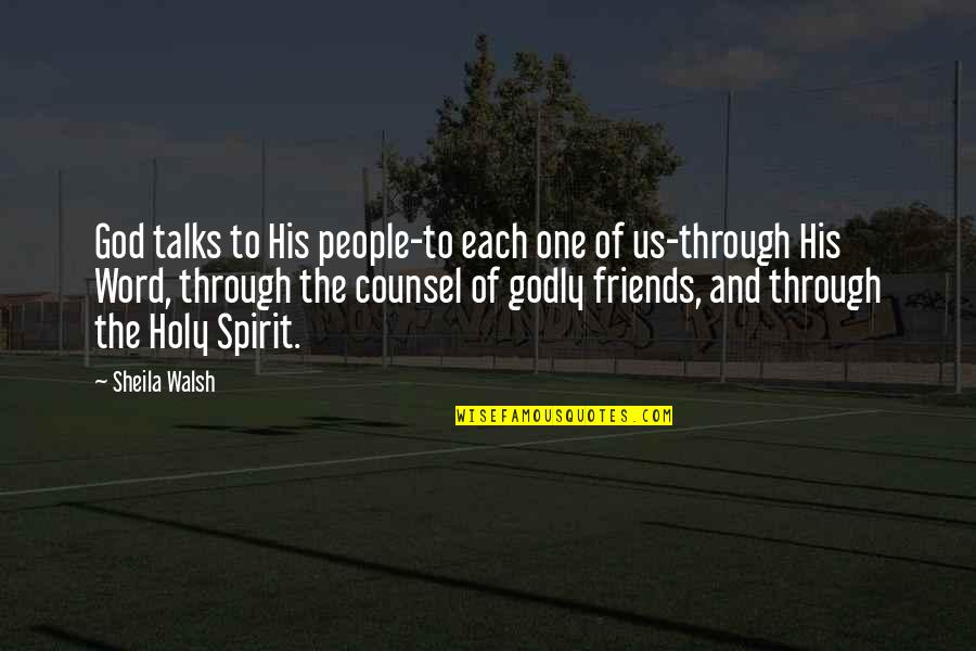 Godly Friends Quotes By Sheila Walsh: God talks to His people-to each one of