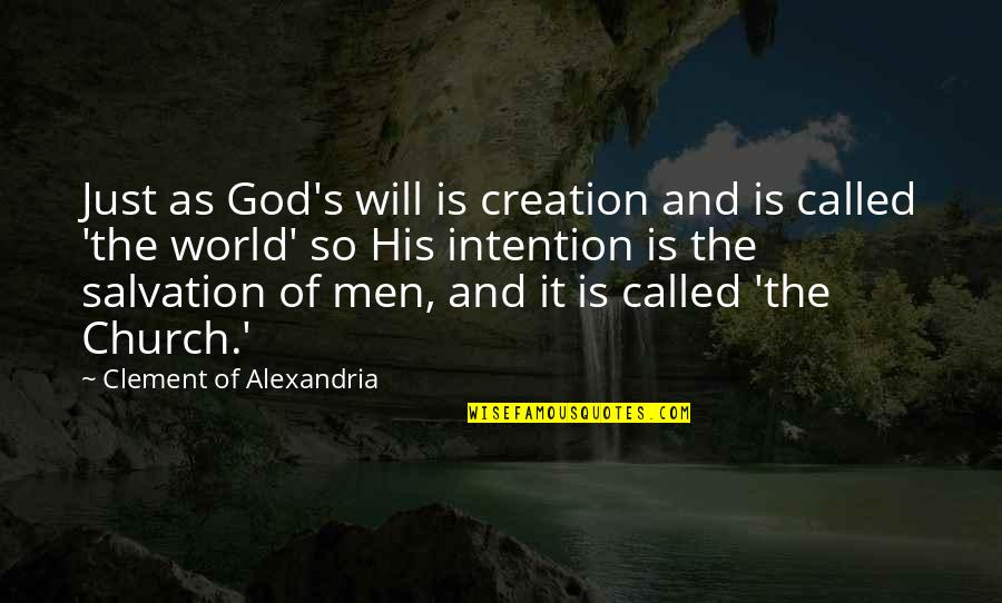 God's Creation Quotes By Clement Of Alexandria: Just as God's will is creation and is