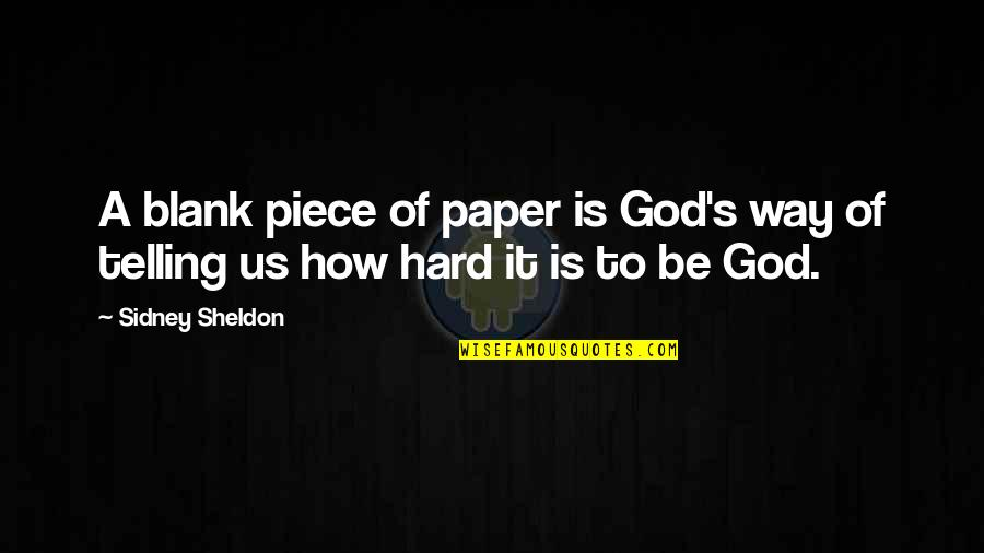 God's Creation Quotes By Sidney Sheldon: A blank piece of paper is God's way