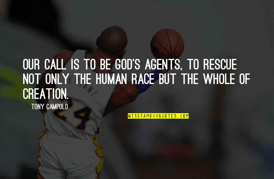 God's Creation Quotes By Tony Campolo: Our call is to be God's agents, to
