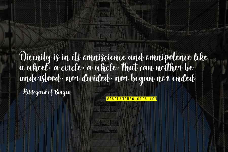 God's Omniscience Quotes By Hildegard Of Bingen: Divinity is in its omniscience and omnipotence like