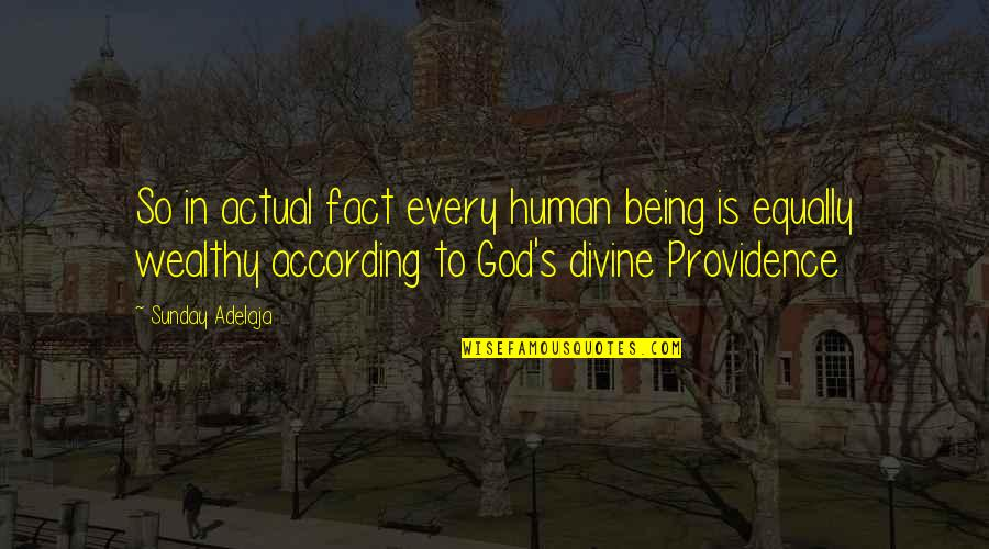 God's Providence Quotes By Sunday Adelaja: So in actual fact every human being is