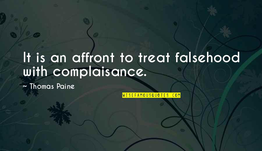 God's Undying Love Quotes By Thomas Paine: It is an affront to treat falsehood with