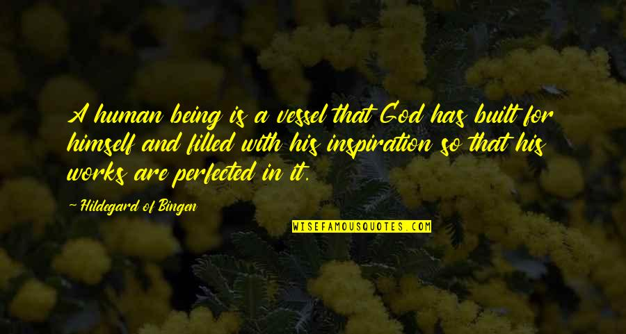 God's Vessel Quotes By Hildegard Of Bingen: A human being is a vessel that God