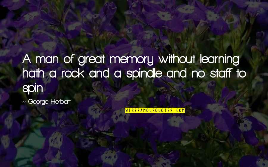 Goede Jaarboek Quotes By George Herbert: A man of great memory without learning hath