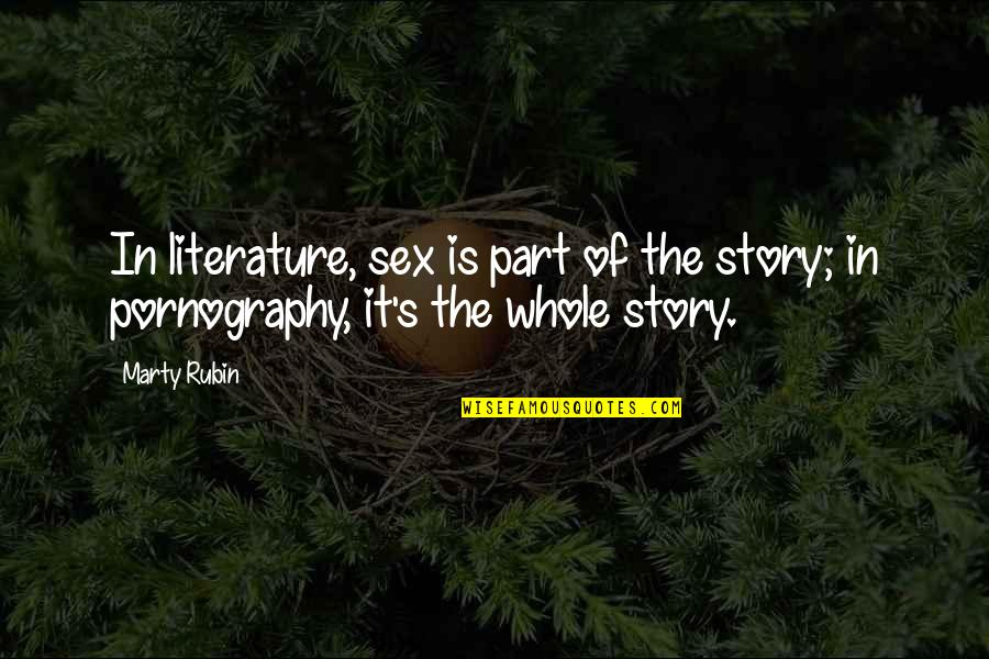 Goede Jaarboek Quotes By Marty Rubin: In literature, sex is part of the story;