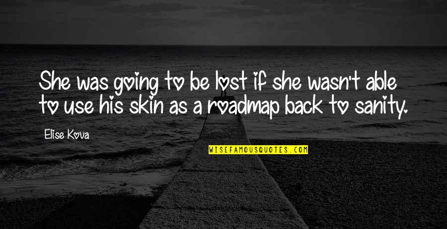 Going Back To His Ex Quotes By Elise Kova: She was going to be lost if she