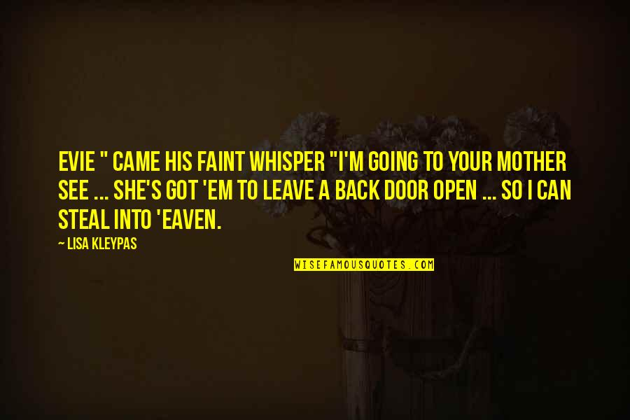"Going Back To His Ex Quotes By Lisa Kleypas: Evie "" came his faint whisper ""I'm going"