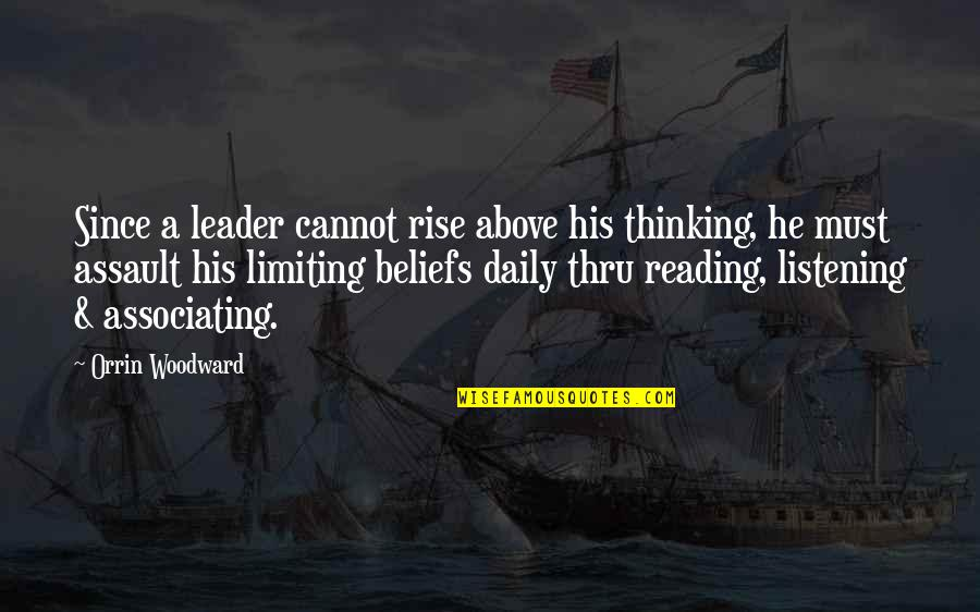 Going Back To His Ex Quotes By Orrin Woodward: Since a leader cannot rise above his thinking,