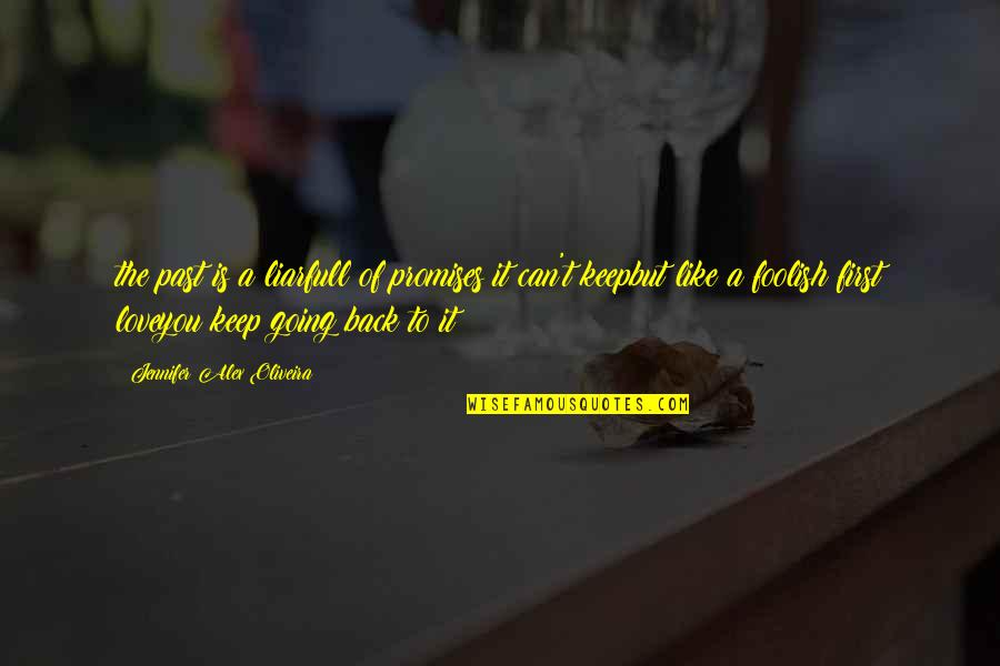 Going Back To The Past Quotes By Jennifer Alex Oliveira: the past is a liarfull of promises it