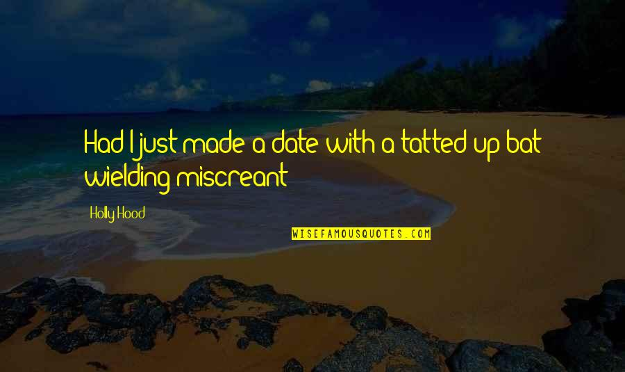 Going Down Swinging Quotes By Holly Hood: Had I just made a date with a