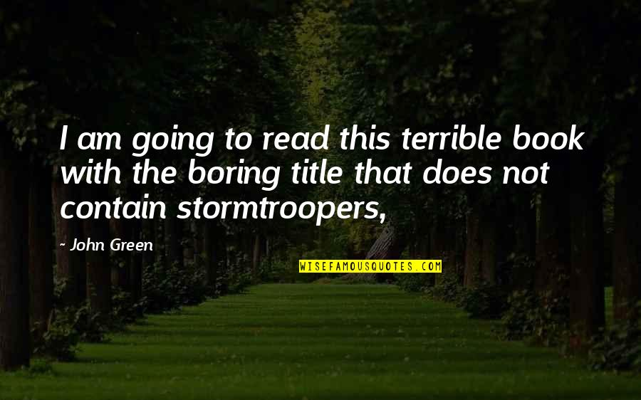 Going Green Quotes By John Green: I am going to read this terrible book