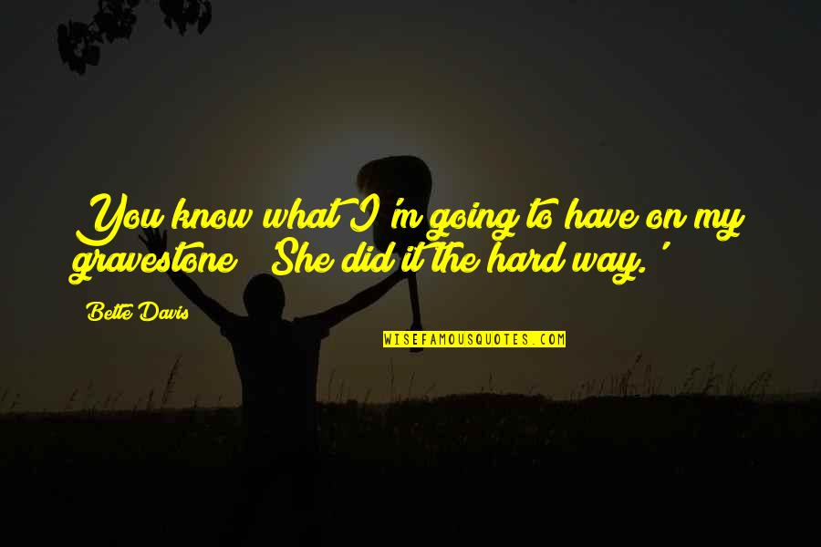Going My Way Quotes By Bette Davis: You know what I'm going to have on