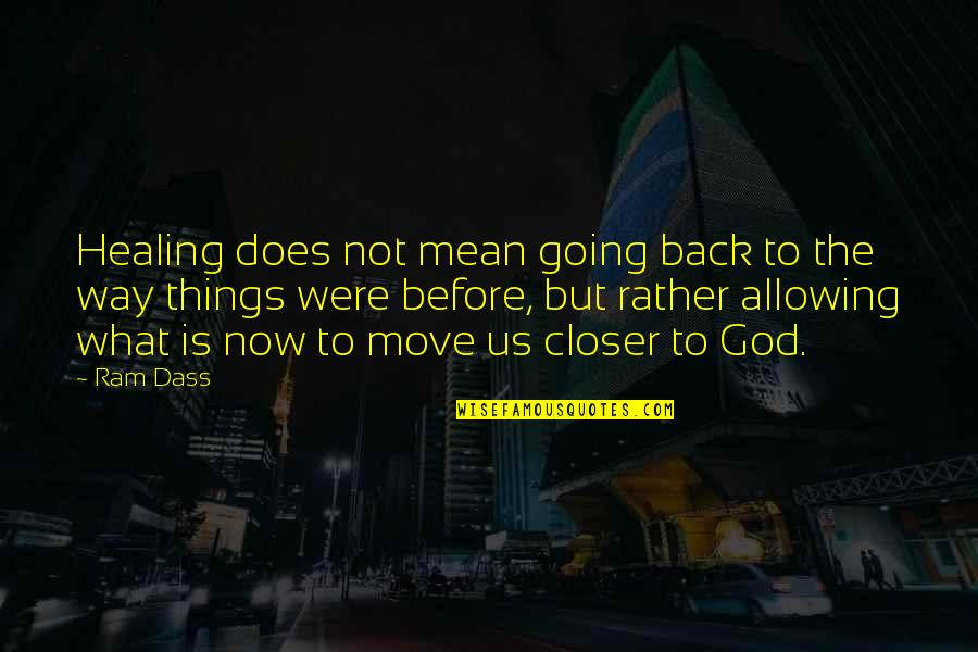 Going Our Own Way Quotes By Ram Dass: Healing does not mean going back to the