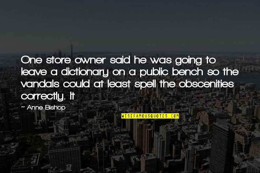 Going Public Quotes By Anne Bishop: One store owner said he was going to