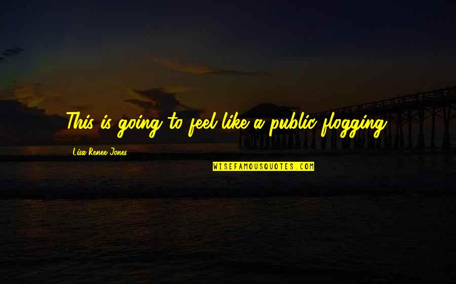 Going Public Quotes By Lisa Renee Jones: This is going to feel like a public