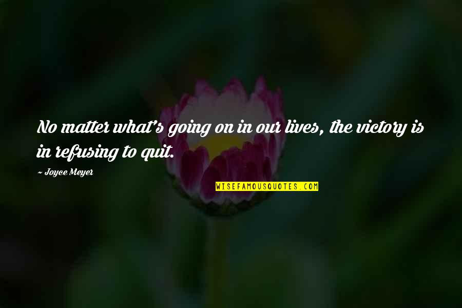 Going The Extra Mile Quotes By Joyce Meyer: No matter what's going on in our lives,