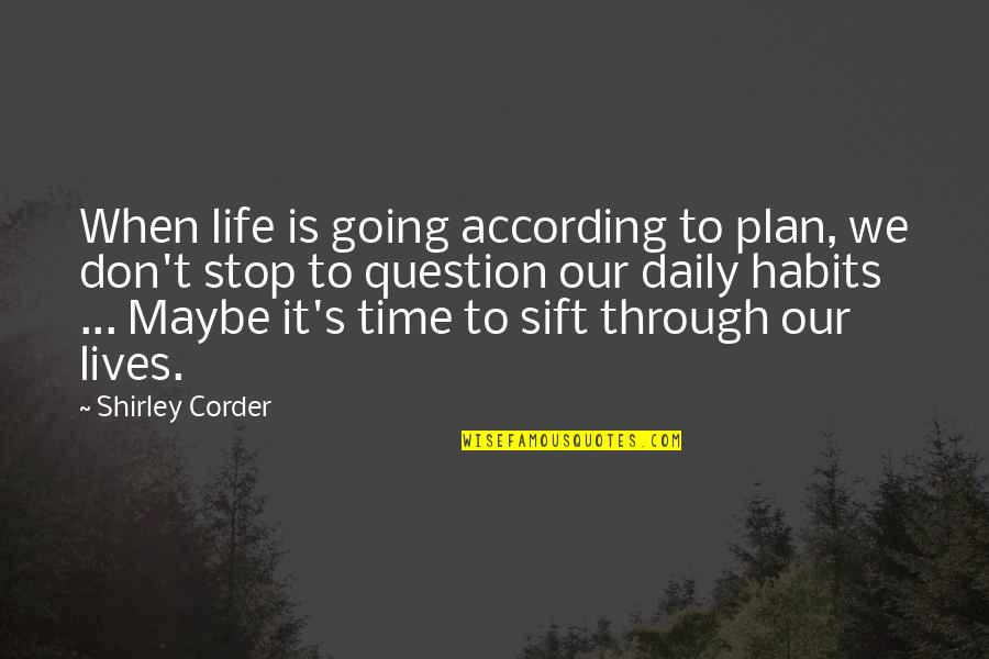 Going Through Life Quotes By Shirley Corder: When life is going according to plan, we